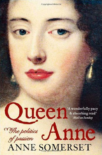 Anne Somerset – Queen Anne